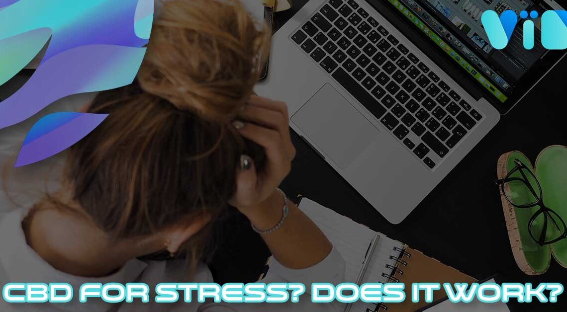 CBD for Stress? Does It Work?